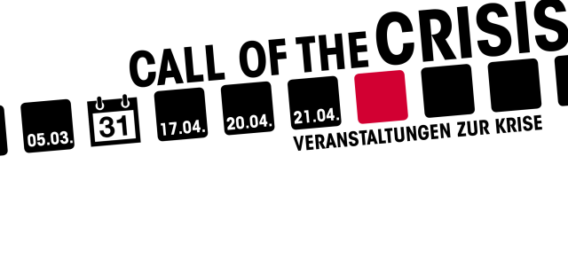 Call of the Crisis - Veranstaltungsreihe